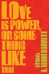 Love is power or something like that igoni barrett