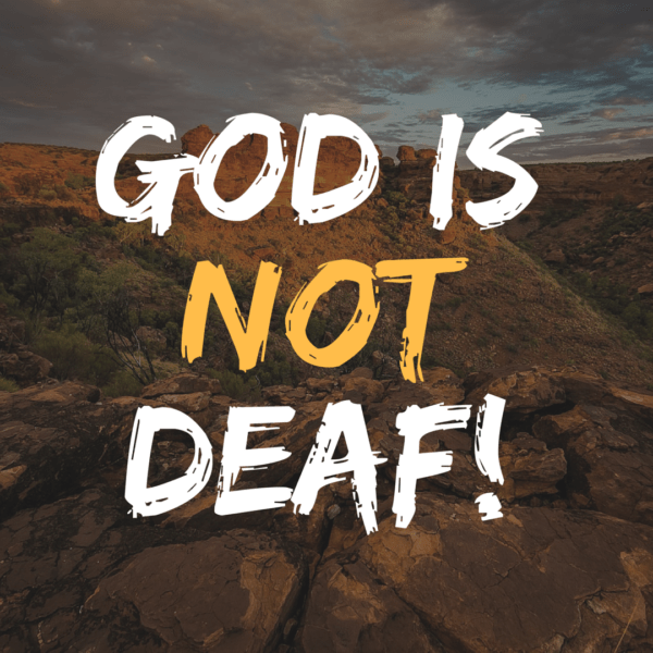 God Is notDeaf