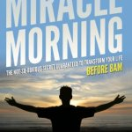 How I Make My Miracle Morning Work for Me