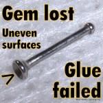 Gem lost from glue failure