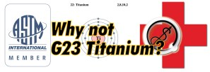 Titanium standards: why not G23?