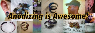 Anodizing is Awesome