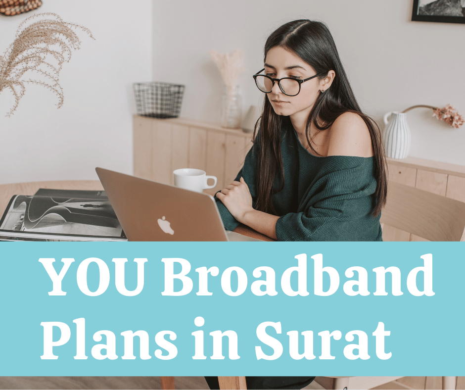 YOU Broadband Plans in Surat
