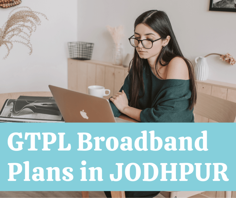 Best GTPL Broadband Plans in Jodhpur