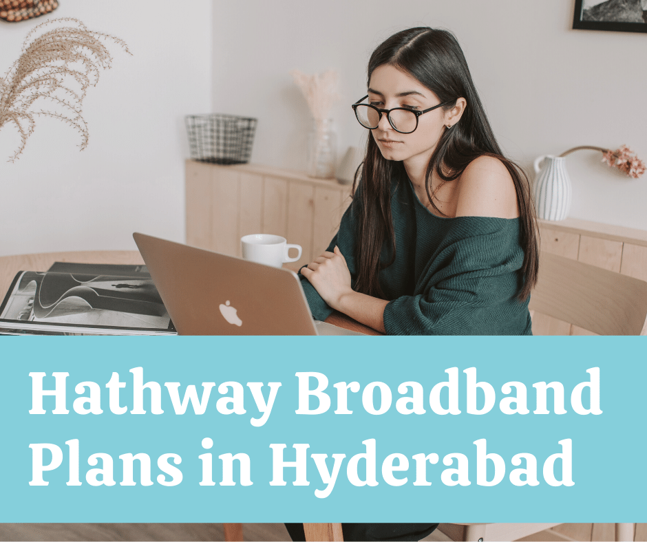 Best Hathway Broadband Plans Hyderabad Customer Care Number