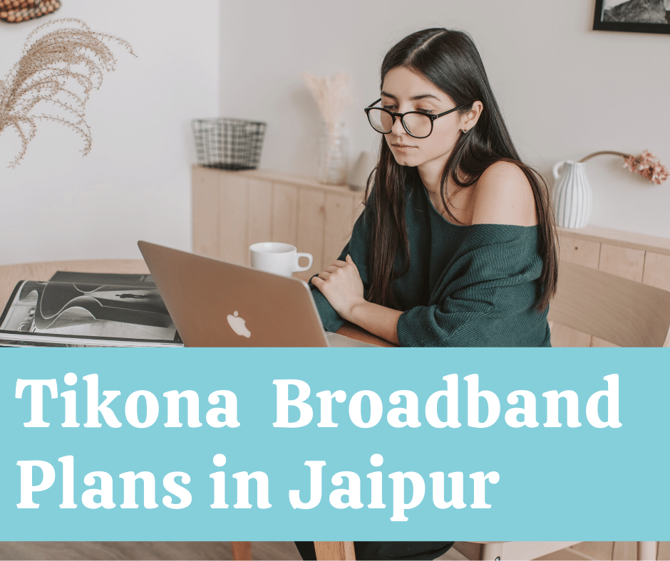Tikona Broadband Plans in Jaipur