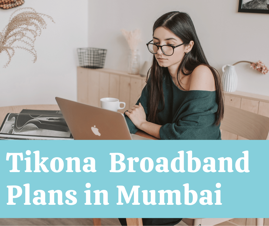Tikona Broadband Plans in Mumbai
