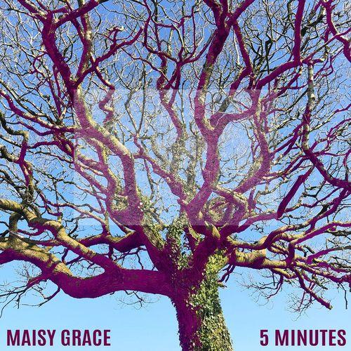 Maisy Grace – 5 Minutes