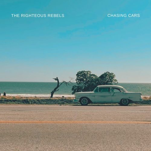 The Righteous Rebels – Chasing Cars