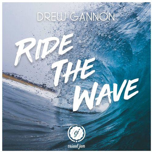 Drew Gannon - Ride the Wave