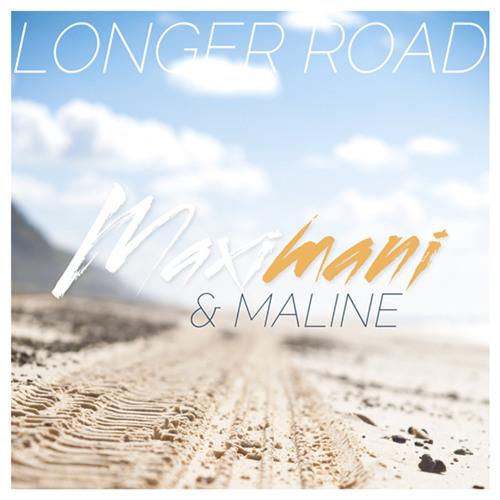 MaxiMani & Maline - Longer Road