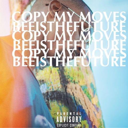 Beeisthefuture - Copy My Moves