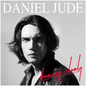 Daniel Jude - Dancing Slowly