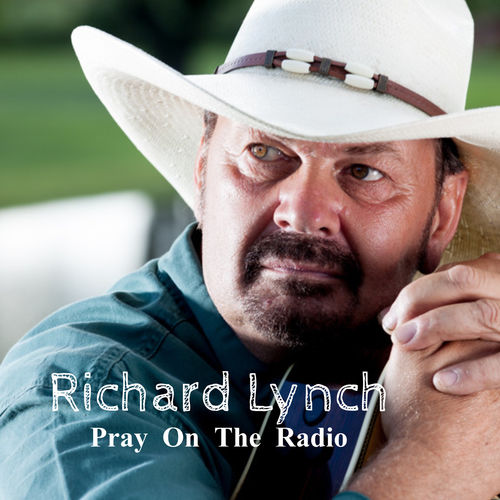 Richard Lynch – Pray on the Radio