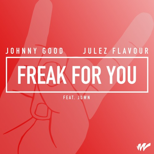Johnny Good - Freak For You