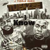 Tueazee – I Know