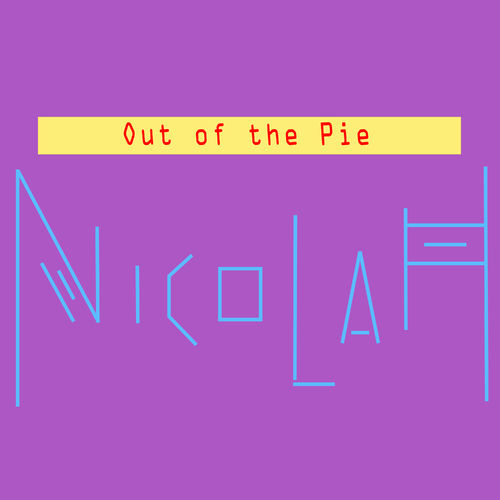 NICOLAH – Out of the Pie