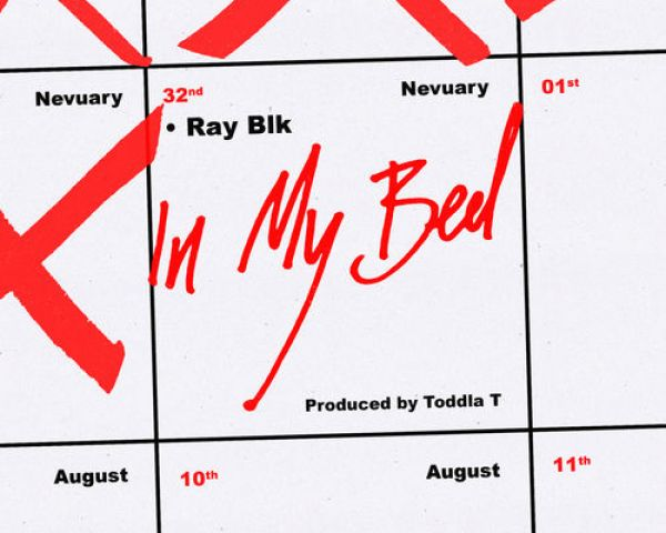 Ray BLK – In My Bed