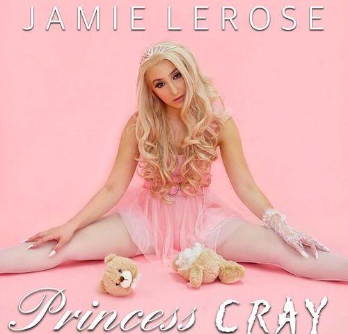 Jamie LeRose – Princess Cray