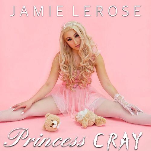 Jamie LeRose - Princess Cray