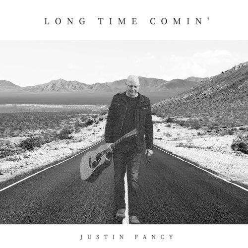 Justin Fancy - Long Time Comin'