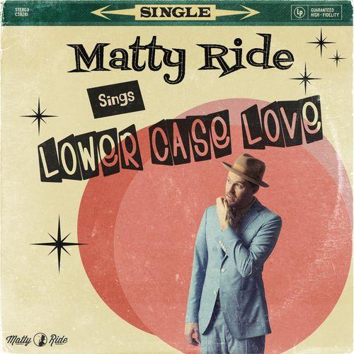 Matty Ride – Lower Case Love