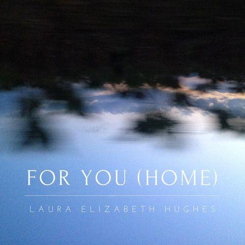 Laura Elizabeth Hughes - For You