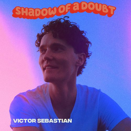 Victor Sebastian – Shadow Of A Doubt