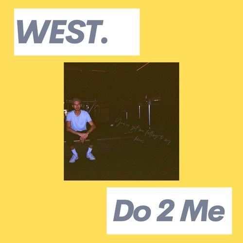 West. – Do 2 Me