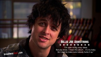 """Since the album American Idiot is largely based on the early life of Billie Joe Armstrong, it presented challenges for Michael Mayer as he worked to adapt the story for the stage. Billie Joe said of the results - """"It's a trip to see your life interpreted on stage, but the stories and characters Michael invented remind me of my friends and remind me of myself."""""""