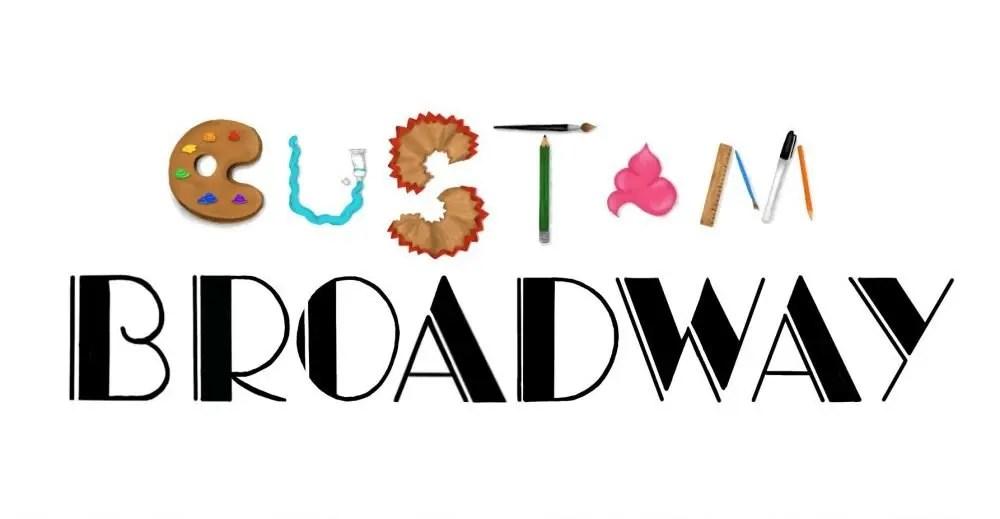 Custom Broadway
