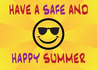 Have A Safe & Happy Summer!