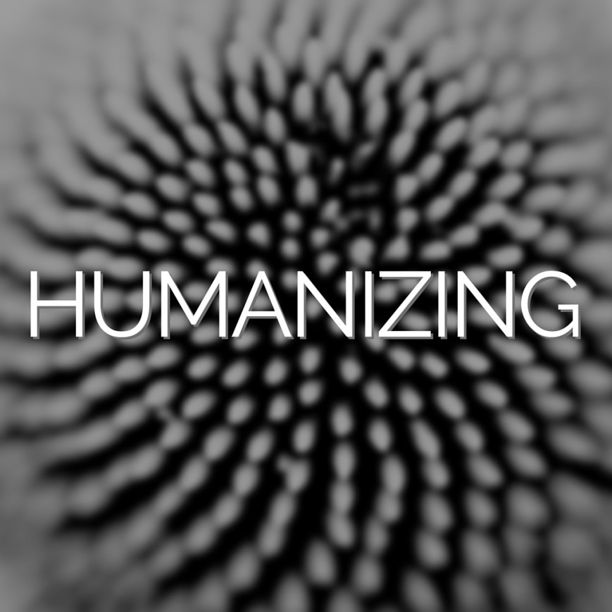 Link to Humanizing