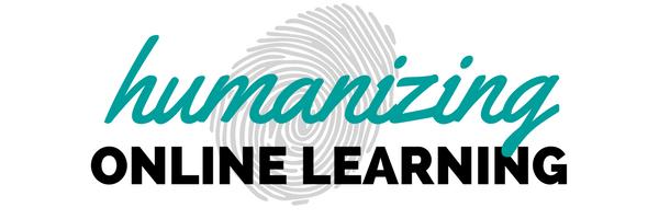 Humanizing Online Learning