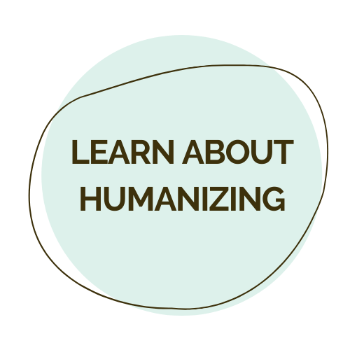 Learn about humanizing