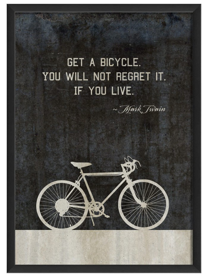 Get a bicycle you will not regret it if you live - mark twain