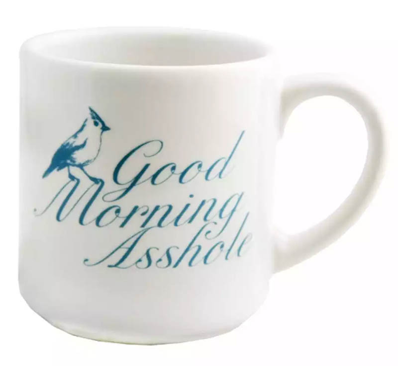 Good Morning Asshole Mug
