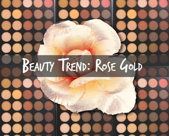 Beauty Trend Rose Gold