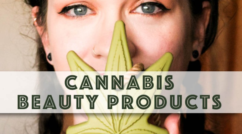 pot weed cannabis beauty skincare products