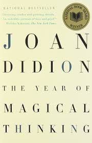"""""""The Year of Magical Thinking"""" by Joan Didion"""