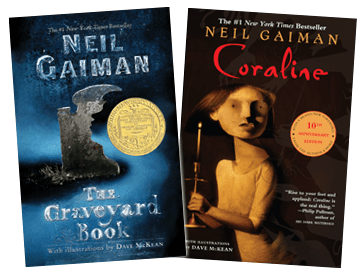 Two of Neil Gaiman's excellent contemporary fairy tales, The Graveyard Book and Coraline