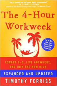 """The 4-Hour Workweek"" by Tim Ferriss"