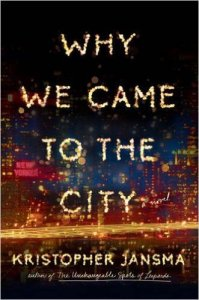 """Why We Came to the City"" by Kristopher Jansma"