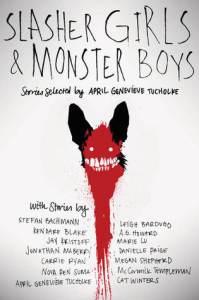 Slasher Girls & Monster Boys - ed. April Genevieve Tucholke book cover
