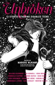 Unbroken: 13 Stories Starring Disabled Teens Edited Marieke Nijkamp book cover