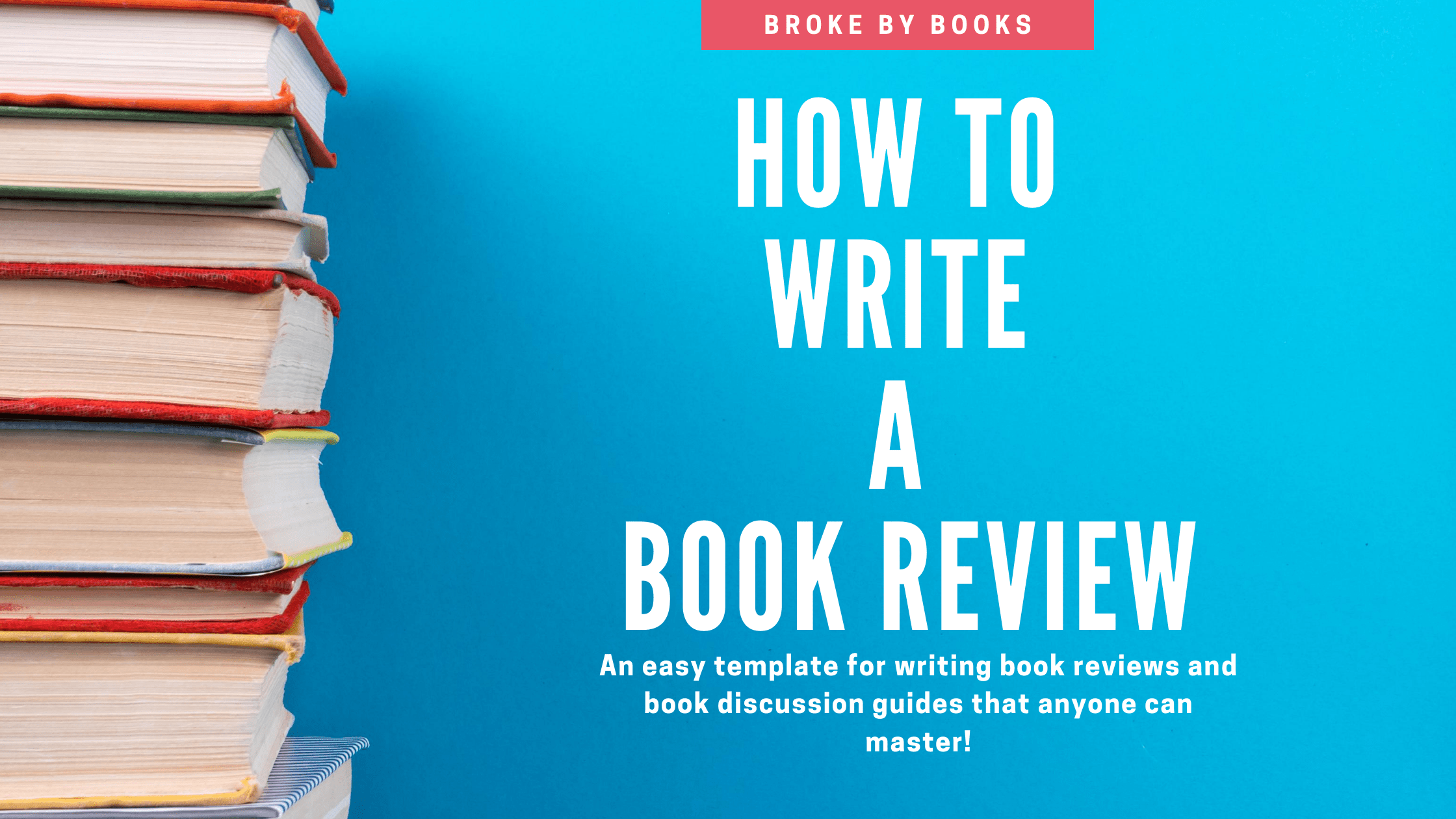 How to Write a Book Review: Your Easy Book Review Format