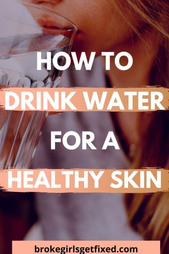 how to drink water for a healthy skin