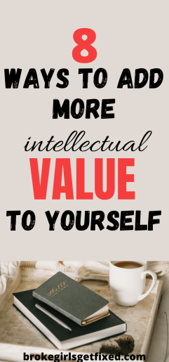 add more intellectual value to yourself