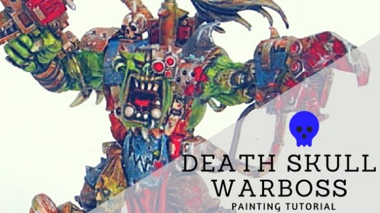 Painting Death Skull Warboss