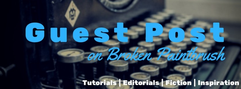 Guest Post on Broken Paintbrush